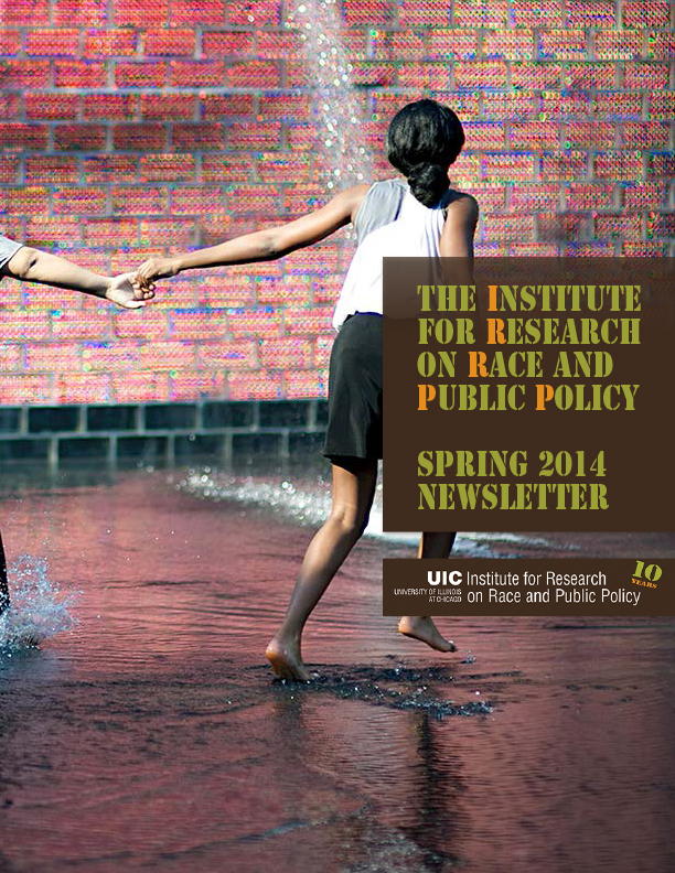 The Institute for Research on Race and Public Policy Spring 2014 Newsletter
